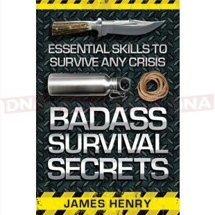 James Henry BK316 Badass Survival Secrets